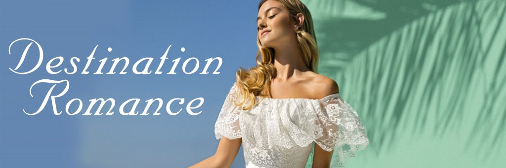Destination Romance, trouwjurken, bruidsjurken, trouwjurk, bruidsjurk, trouwen, bruiloft